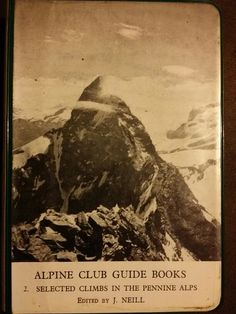 Alpine Club Guide Books: 2. Selected climbs in the Pennine Alps