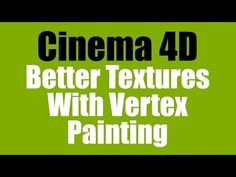 Cinema 4D Better Texturing with Vertex Painting Tutorial - YouTube