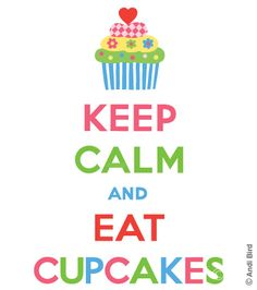 My Keep Calm and eat cupcake design. A take off on the 1939 British war poster, Keep Calm and Carry On. http://www.zazzle.com/keep_calm_and_eat_cupcakes_5_tshirt-235489460122727086 © Andi Libberton Bird All Rights Reserved.