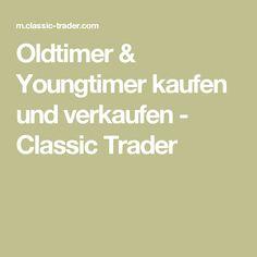Oldtimer & Youngtimer kaufen und verkaufen - Classic Trader