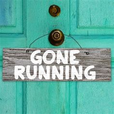 Gone Running Mantra Wood Sign This wood sign is the perfect size at 8in X 2.5in to hang and decorate your space either at home or at the off...