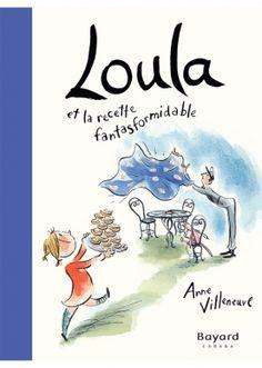 Apprentis Chevaliers, niveau 1 (6-7 ans) -- Loula et la recette fantasformidable / de Anne Villeneuve -- http://biblio.ville.saint-eustache.qc.ca/search~S2*frc/?searchtype=X&searcharg=loula+recette&searchscope=2&sortdropdown=-&SORT=DZ&extended=1&SUBMIT=Chercher&searchlimits=&searchorigarg=Xloula+recette%26SORT%3DD