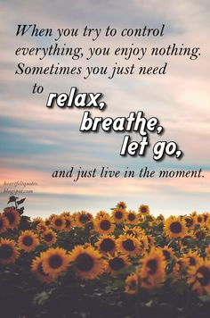Heartfelt Quotes: Living in the moment