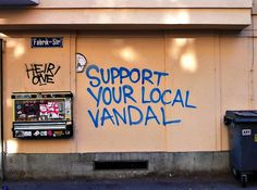 ...support your local vandal...