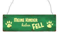 Holzschild Shabby MEINE KINDER HABEN FELL 2 Hund von Interluxe via dawanda.com
