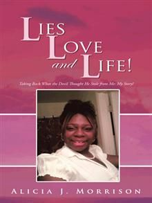 This is the story of my life that was once filled with lies and love. Life has it ways of making you turn to God even when the devil has done so much to make you try to forget about God. This books takes you to when I was a child and how things happened to me that I thought happened because I didn't have a mother or father present in my life, but as I got older I realized that my life has purpose.