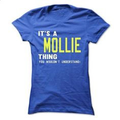 its a MOLLIE Thing You Wouldnt Understand ! - T Shirt,  - #pink hoodies #navy sweatshirt. MORE INFO => https://www.sunfrog.com/Names/its-a-MOLLIE-Thing-You-Wouldnt-Understand--T-Shirt-Hoodie-Hoodies-YearName-Birthday-41022362-Ladies.html?id=60505
