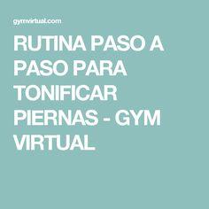 RUTINA PASO A PASO PARA TONIFICAR PIERNAS - GYM VIRTUAL