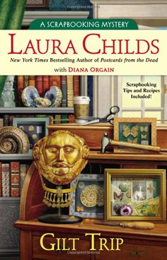 Gilt Trip (A Scrapbooking Mystery): Laura Childs, Diana Orgain