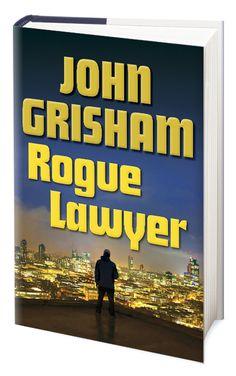 Rogue Lawyer ~ John Grisham