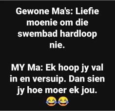 Afrikaanse Quotes, Sassy Quotes, Good Morning Quotes, Funny Jokes, Funny Sayings, Wisdom, Faith, Humor, Feelings