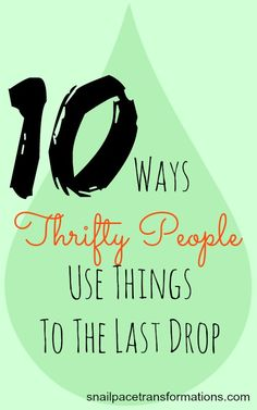 This post is full of creative ideas to use the last drop of food and products saving your family money.