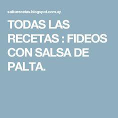 TODAS LAS RECETAS : FIDEOS CON SALSA DE PALTA.