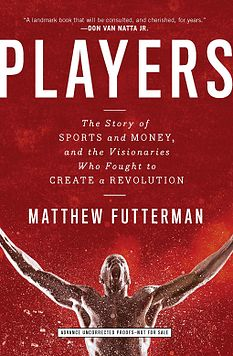 PLAYERS by Mattew Futterman 4/26/2016 --For fans of Michael Lewis, the astounding untold story of how professional sports transformed, in the span of a single generation, from a cottage industry into a massive global business.   In the cash-soaked world of contemporary sports, where every season brings news of higher salaries, endorsement deals, and television contracts, it is mind-boggling to remember that as recently as the 1970s elite