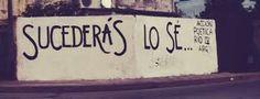 Sucederás Lo sé #Acción Poética Río Cuarto #accion