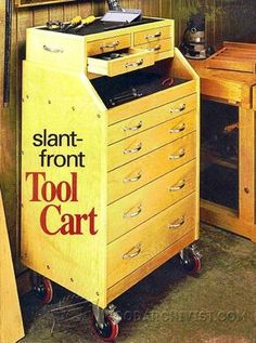 Slant-Front Tool Cart Plans - Workshop Solutions Plans, Tips and Tricks | WoodArchivist.com