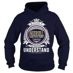 ingersollIts an ingersoll Thing You Wouldnt Understand  T Shirt Hoodie Hoodies YearName Birthday