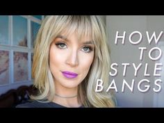 HOW TO BLOW OUT & STYLE BANGS - THE EASY WAY - YouTube