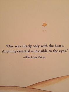 Lo esencial es invisible a los ojos.