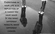 If You Want Different Results, Make Different Choices