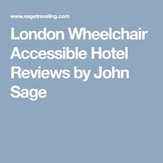 London Wheelchair Accessible Hotel Reviews by John Sage
