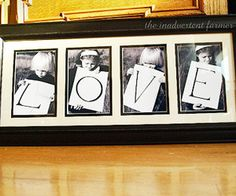 Super easy!  just take a piece of cardboard paper and cut into 4.... write the letter on each and have the kids hold up!  doesn't matter what they wear if you change to sepia or b color.  print and frame - less than a $10.00 project! ;)