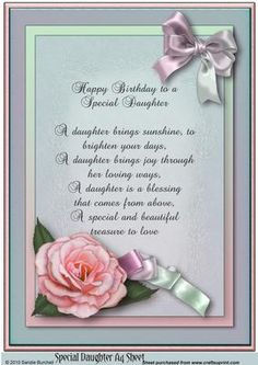 Special Daughter Happy Birthday A4 Sheet with Verse on Craftsuprint designed by Sandie Burchell - Beautiful and soft Special Daughter A4 Sheet with Pink Rose. Verse reads: 'Happy Birthday to a Special DaughterA daughter brings sunshine, to brighten your days, A daughter brings joy through her loving ways, A daughter is a blessing that comes from above, A special and beautiful treasure to love.' Please take a look at my other designs by clicking on my name. - Now available for download!