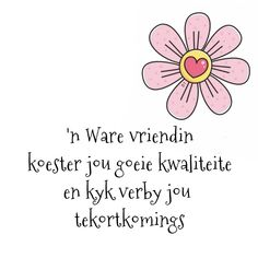 Afrikaans Quotes, Wisdom Quotes, Messages, Friends, Tart, Amigos, Cake, Pie