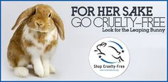 Cruelty free products are certified by Leaping Bunny and will have the Logo on the package.