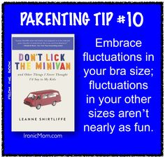 from Don't Lick the Minivan: And Other Things I Never Thought I'd Say to My Kids (Skyhorse) #humor http://www.amazon.com/Dont-Lick-Minivan-Things-Thought/dp/1620875268
