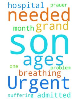 Urgent prauer needed for my grand son (son:s son) ages - Urgent prayer needed for my grand son sons son ages one month suffering from breathing problem to be admitted to the hospital Posted at: https://prayerrequest.com/t/MOE #pray #prayer #request #prayerrequest