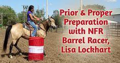 Prior and Proper Preparation with NFR Barrel Racer, Lisa Lockhart | BarrelRacingTips.com