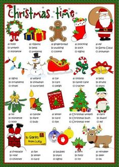 Christmas time - multiple choice Language: English Grade/level: Elementary School subject: English as a Second Language (ESL) Main content: Christmas Other contents: Christmas Worksheets, Christmas Games, Christmas Activities, Christmas Art, Christmas Holidays, Kids English, English Lessons, Learn English, Phrase Interrogative