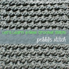 Pretty Pebble Stitch - This crochet stitch is pretty similar to the popcorn stitch as they both make little clusters. This photo tutorial will help you become an expert.