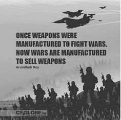 And make those greedy bastards invested in weaponry (probably all of the GOP) rich, rich, richer...at the expense of the little guy, once again.