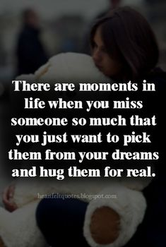 Heartfelt Quotes: Quotes about Missing Someone You Love.