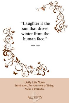 Laughter is the sun...