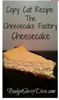 Copy Cat Recipe for the Cheescake Factory Cheesecake