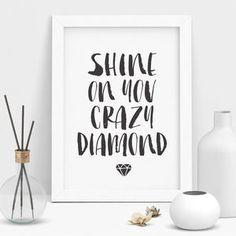 'Shine On You Crazy Diamond' Inspirational Quotes - inspirational prints