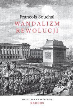 Wandalizm rewolucji - KRONOS - metafizyka, kultura, religia