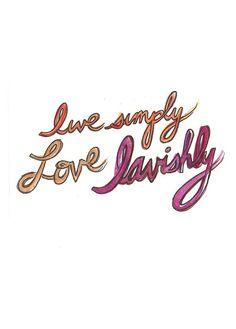 Live Simply Love Lavishly