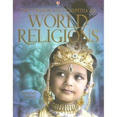 Usborne Encyclopedia of World Religions (Internet-Linked). Just started really looking at this book and love how it aligns to our study of history.