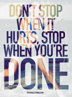 Stop When You're Done #Motivation
