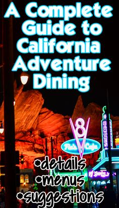 All about California Adventure dining. Details about each place, menus and what to eat. (And, who serves alcohol!)