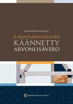 Rakentamispalvelujen käännetty arvonlisävero, 9€ (59.00 € +alv 10%) Eija Tannila, Kirsti Auranen