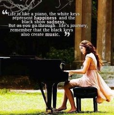 Remember that the black keys also create music... #quotes #wordsofwisdom I love this, this is beautiful!
