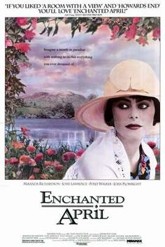 Enchanted April.......I LOVE THIS MOVIE