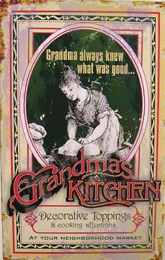 Grandma's Kitchen - Tin Sign- Grma Judy needs this Vintage Tin Signs, Vintage Tins, Vintage Books, Household Cleaning Tips, Cleaning Hacks, Advertising Signs, Vintage Advertisements, Police Sign, Kitchen Signs
