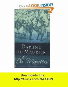 The Du Mauriers (Virago Modern Classics) (9781844080649) Daphne du Maurier, Michael Holroyd , ISBN-10: 1844080641  , ISBN-13: 978-1844080649 ,  , tutorials , pdf , ebook , torrent , downloads , rapidshare , filesonic , hotfile , megaupload , fileserve