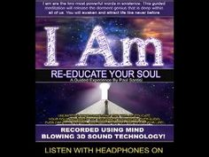 RE-EDUCATE YOUR SOUL Guided Meditation 3D Sound 1000's Of I AM Affirmations PURE MAGIC Paul Santisi